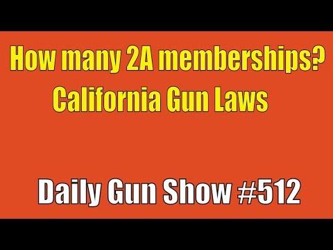 How many 2A memberships? California Gun Laws  - Daily Gun Show #512