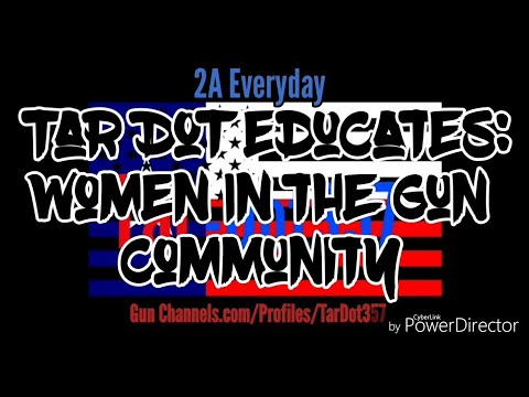 Tar Dot Educates: About Women in The Gun Community