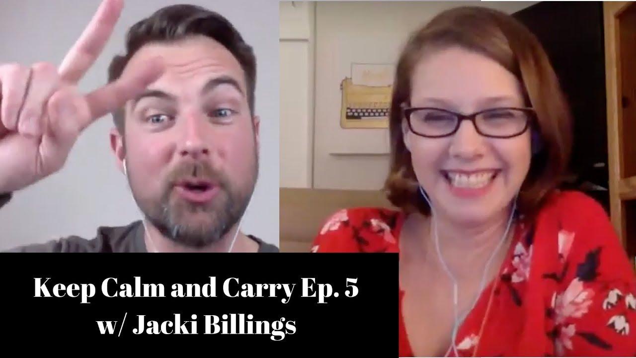 Keep Calm and Carry Ep. 5 w/ Jacki Billings