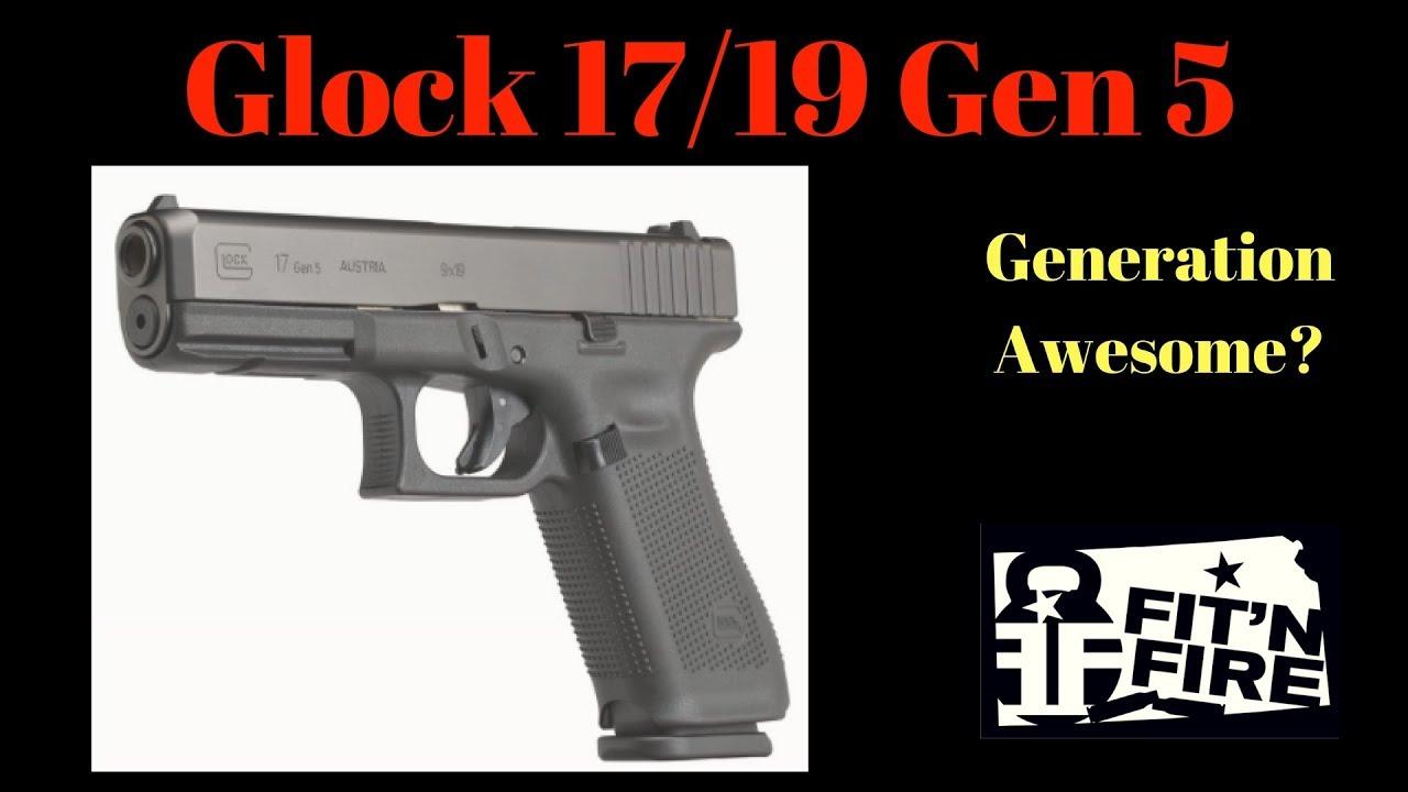 Glock 17/19 Gen 5 - Generation Awesome???