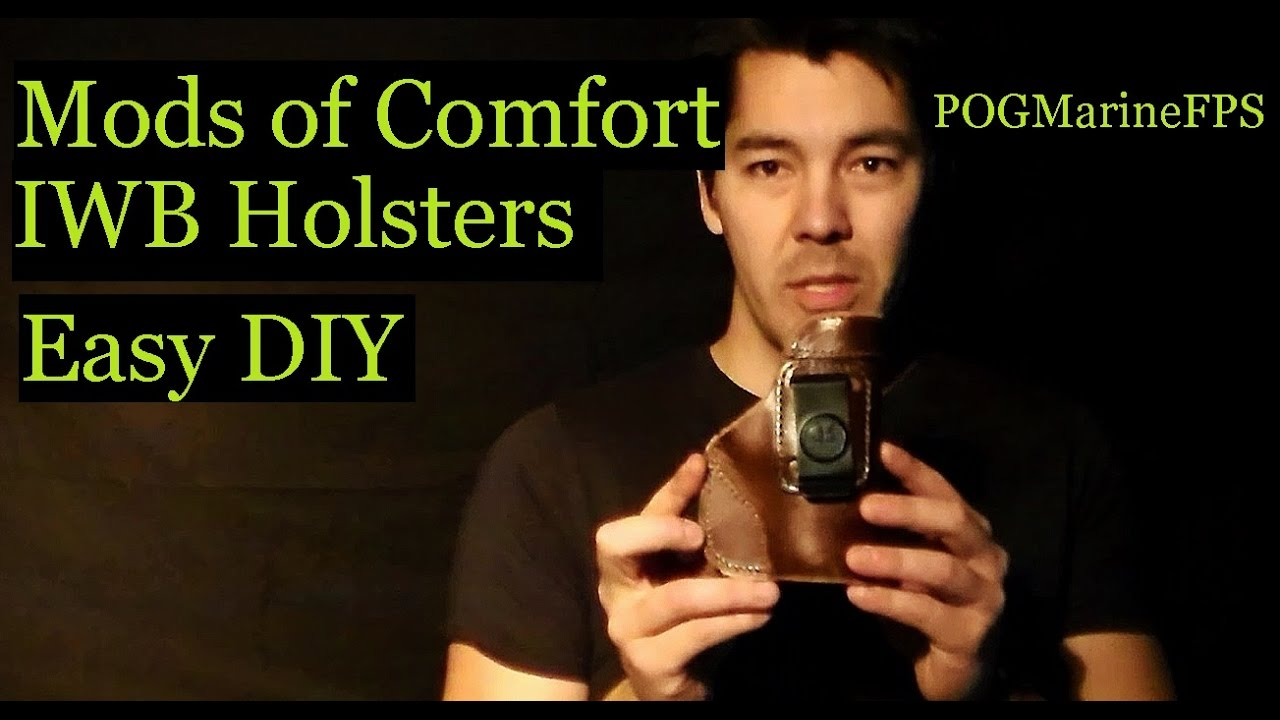Mods of Comfort - IWB - Conceal Carry Holsters - How to DIY Very Easy
