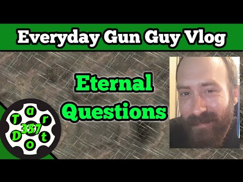Everyday Gun Guy Vlog 005 || Why Are We Here?
