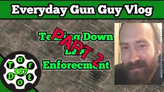 Everyday Gun Guy Vlog 011 || Law Enforcement Pt 2