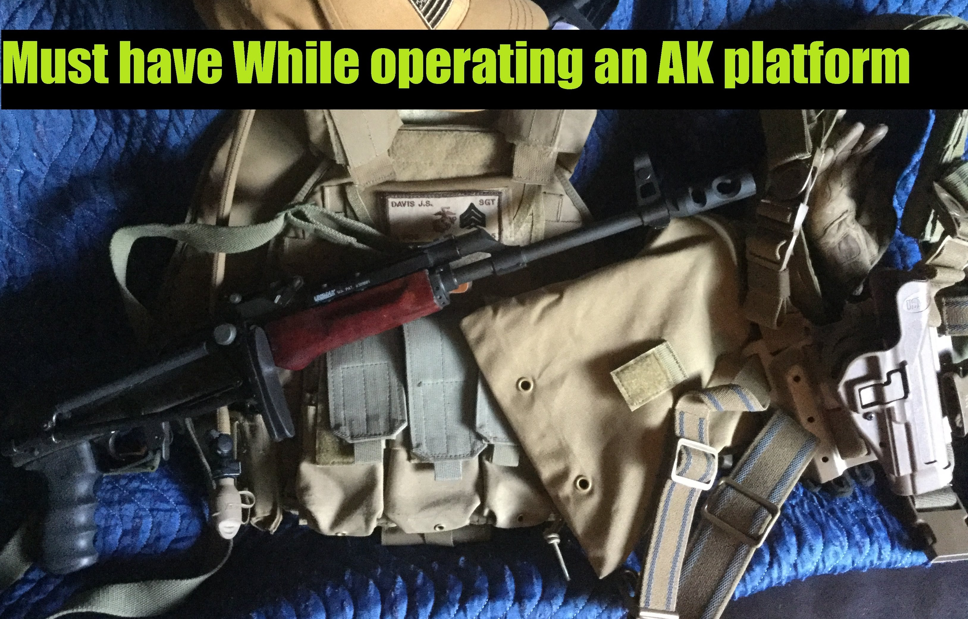 Operating AK-47 / 74  Platform MUST HAVES Mods and Gear
