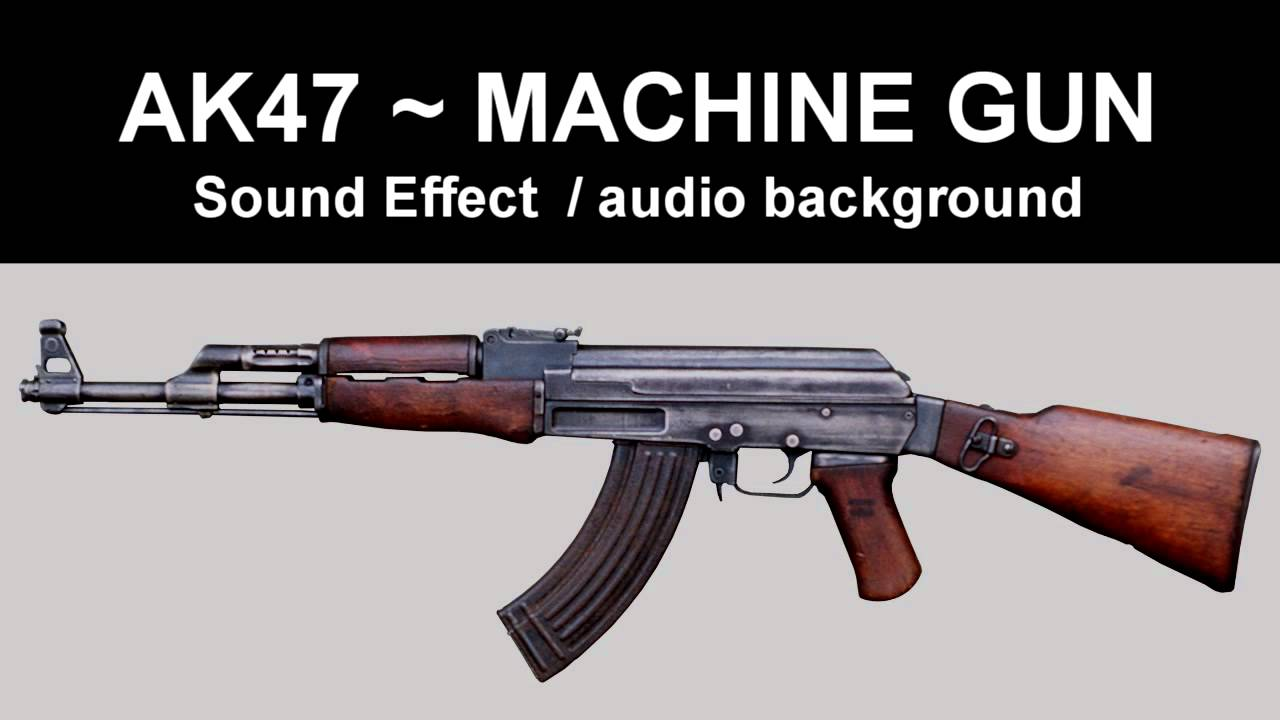 AK47 Machine Gun Sound ~ Sound Effects  freesound