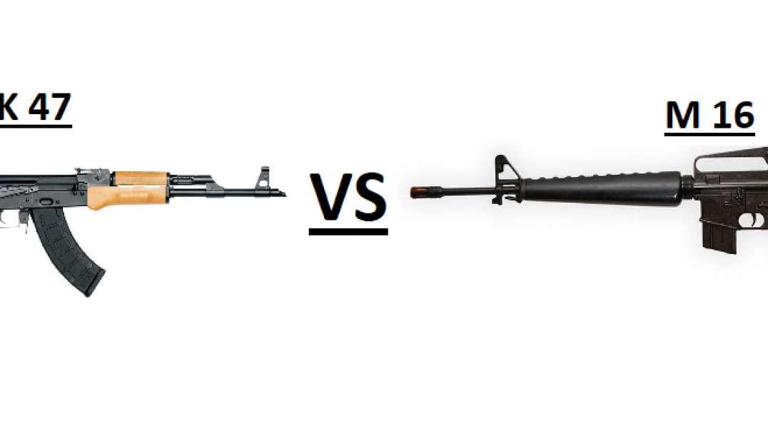 AK 47 VS M 16