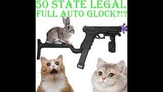 50 State Legal Full Auto Glock loop hole?!?