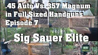 .45 Auto Vs .357 Magnum in Full Sized Handguns Episode 7. Sig Sauer V-Crown