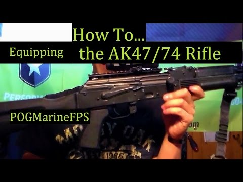 AK-47 / 74 Equipping Easy Add ons - TACTICAL not Tacticool -