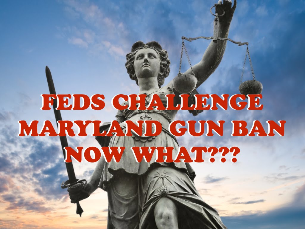 Feds Challenge Maryland Gun Ban...Now What?