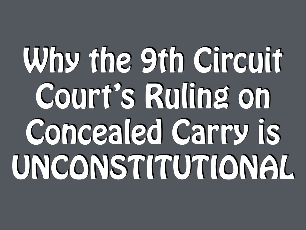 Why The 9th Circuit's Decision on Concealed Carry Is Unconstitutional