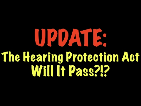 UPDATE: The Hearing Protection Act - Will It Pass?!