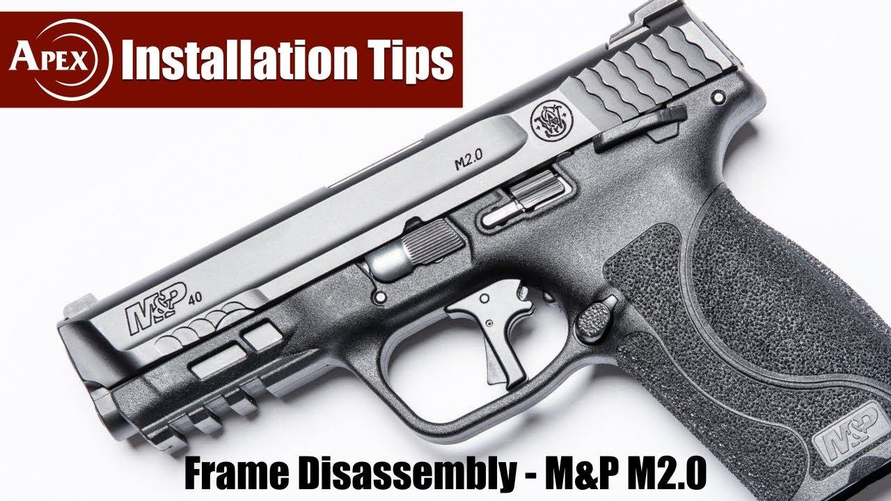 How To Disassemble The M&P M2.0 Frame