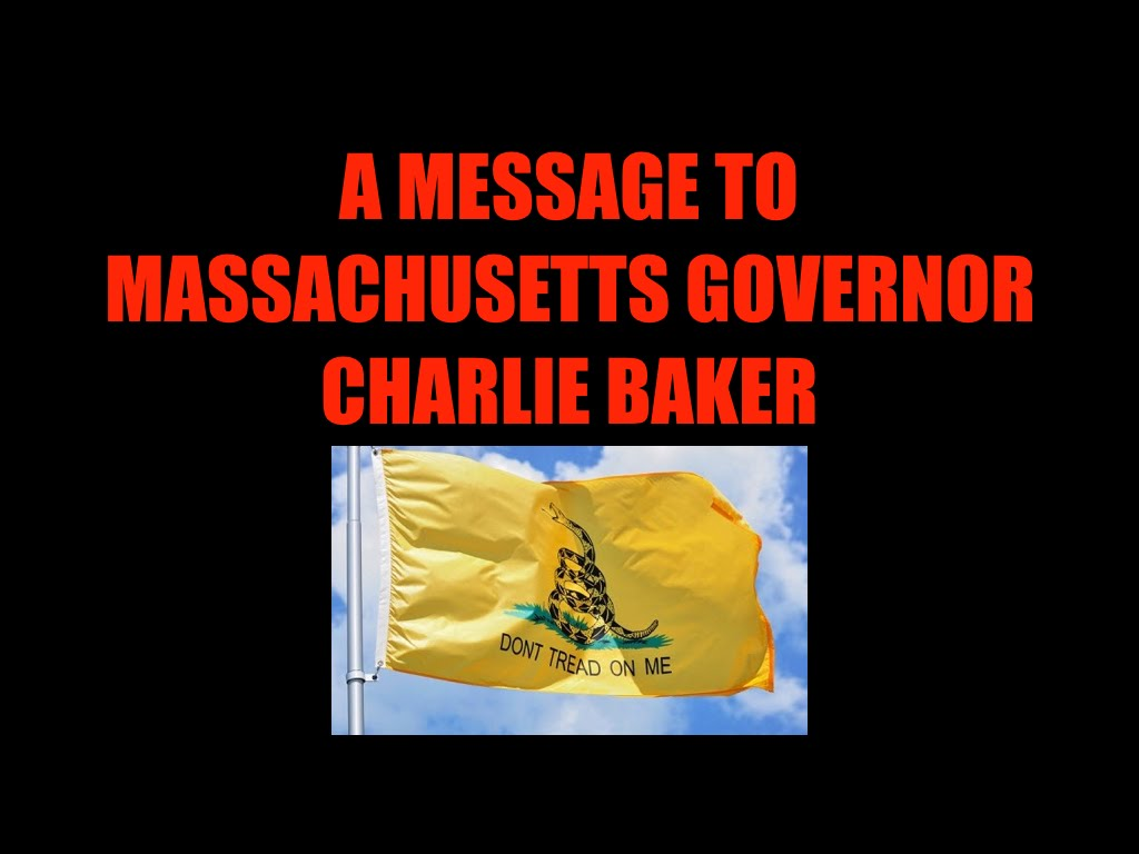 A Message To Massachusetts Governor Charlie Baker