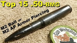 Top 15 (.50-bmg)  M2 ball or M2 AP Armor Piercing
