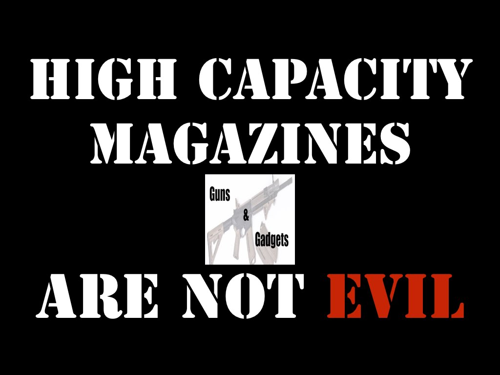 High Capacity Magazines Are Not Evil