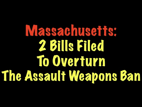 Massachusetts Update: 2 Bills Look To Overturn Assault Weapons Ban