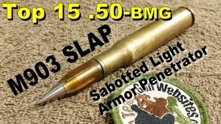 Top 15 (.50-bmg)  M903 SLAP Sabotted Light Armor Penetrator