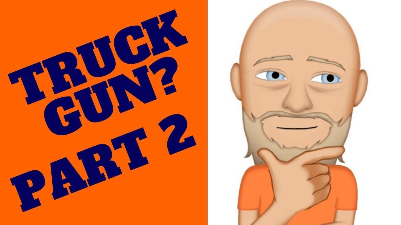 Truck Gun Part 2