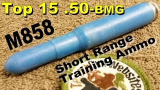 Top 15 (.50-bmg)   M858 Short Range Training Ammo
