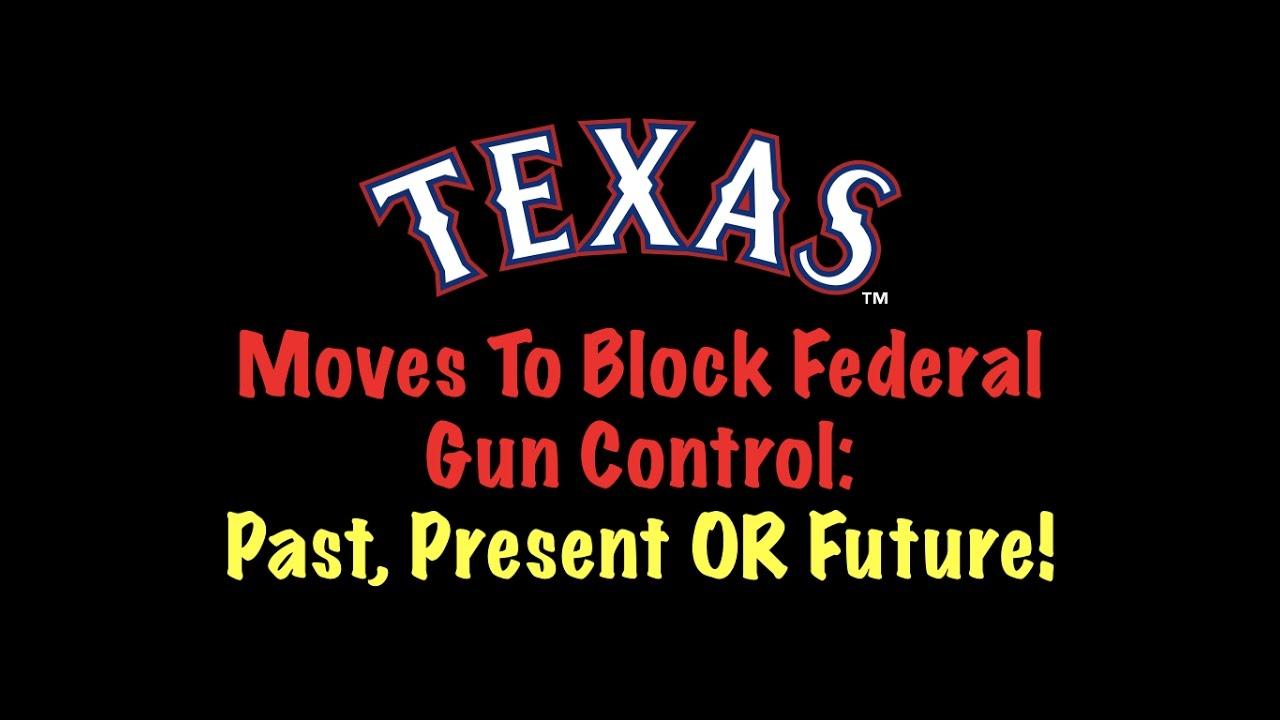 Texas Moves To Block Federal Gun Control: Past, Present, or Future