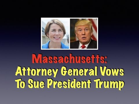 Massachusetts Attorney General Vows To Sue President Trump