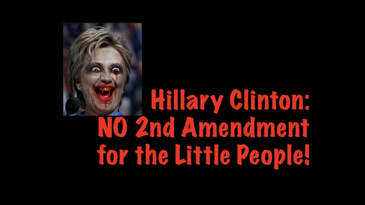 Hillary Clinton: No 2nd Amendment For The Little People