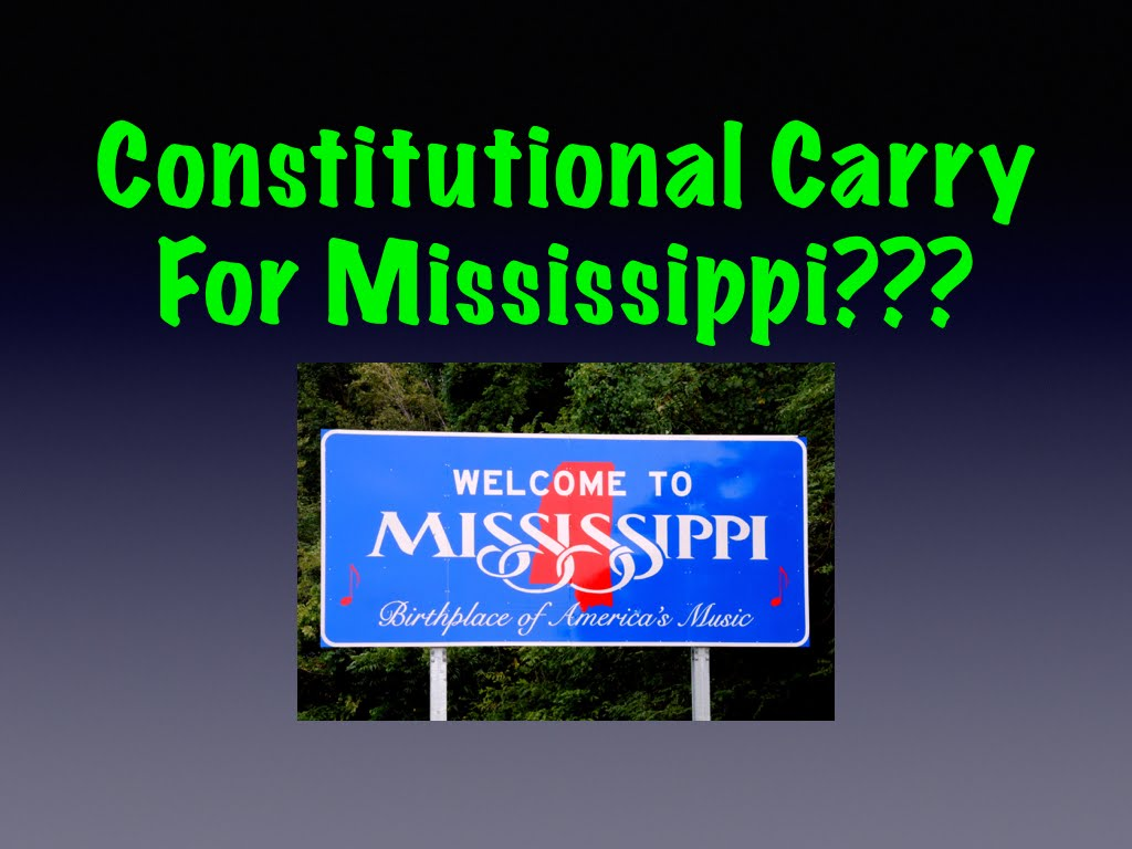 Constitutional Carry For Mississippi???