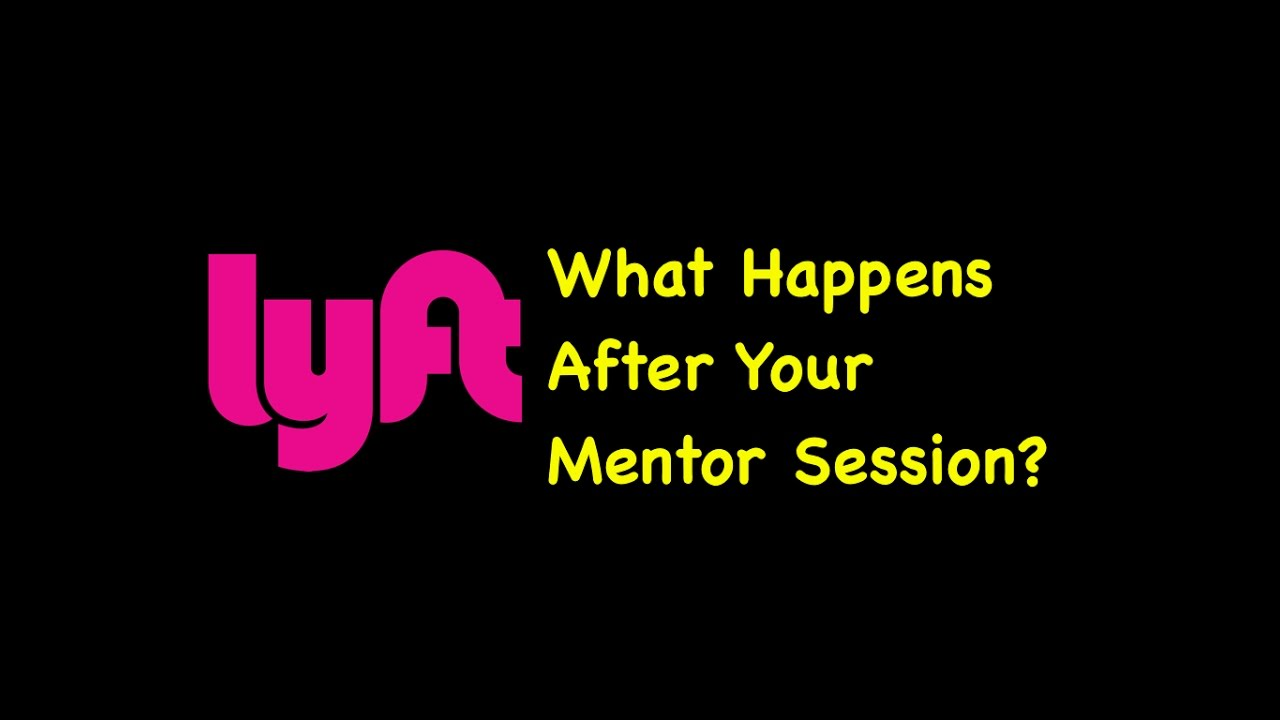 Lyft Mentor Session: What's Next?