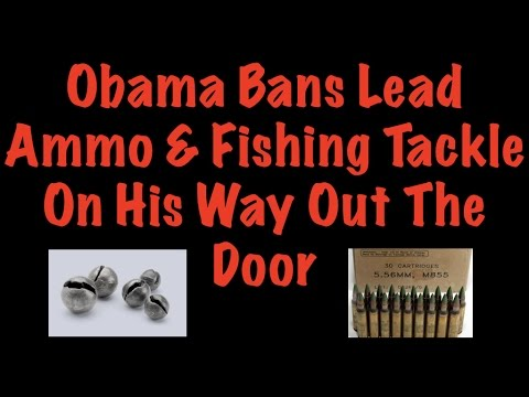 Obama Bans Lead Ammo & Fishing Tackle On His Way Out The Door