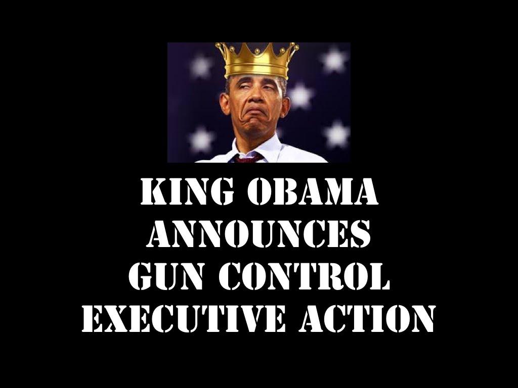King Obama Announces Gun Control Executive Action