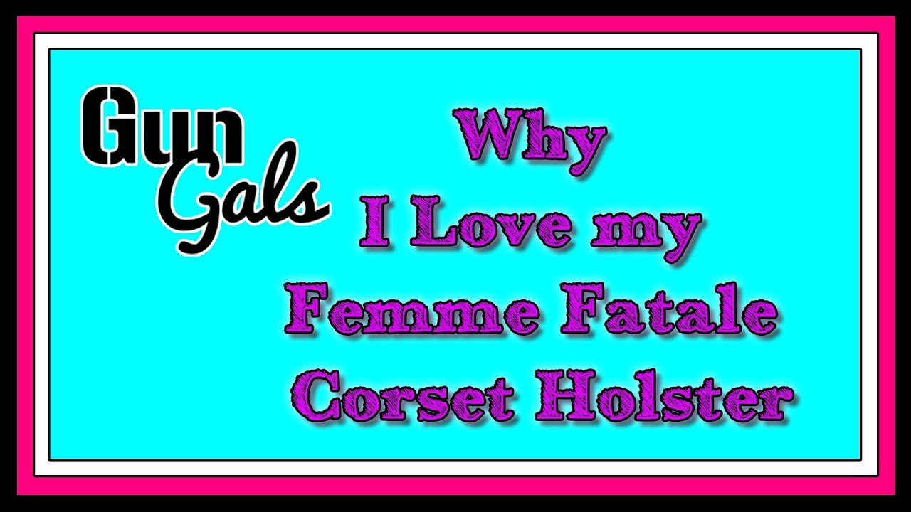 Why I love my Femme Fatale Corset Holster