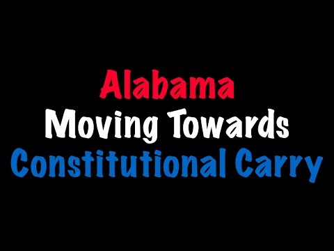 Alabama Moving Towards Constitutional Carry