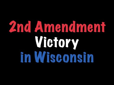 2nd Amendment Victory in Wisconsin