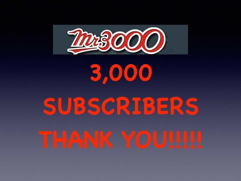 3,000 Subscribers: THANK YOU!!!!
