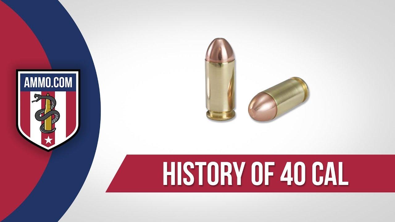 40 Cal (S&W) Ammo - History