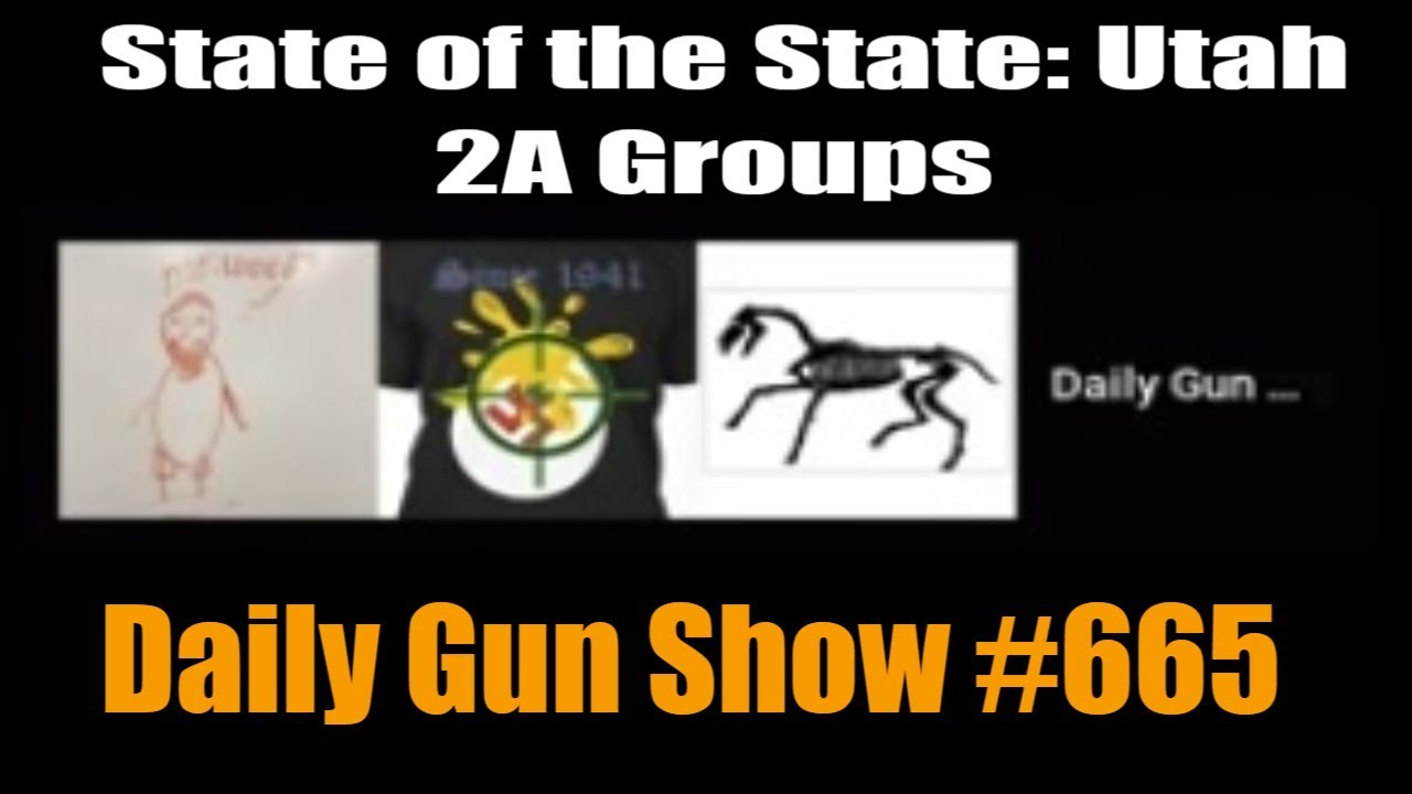 State of the State: Utah -  2A Groups - Daily Gun Show #665