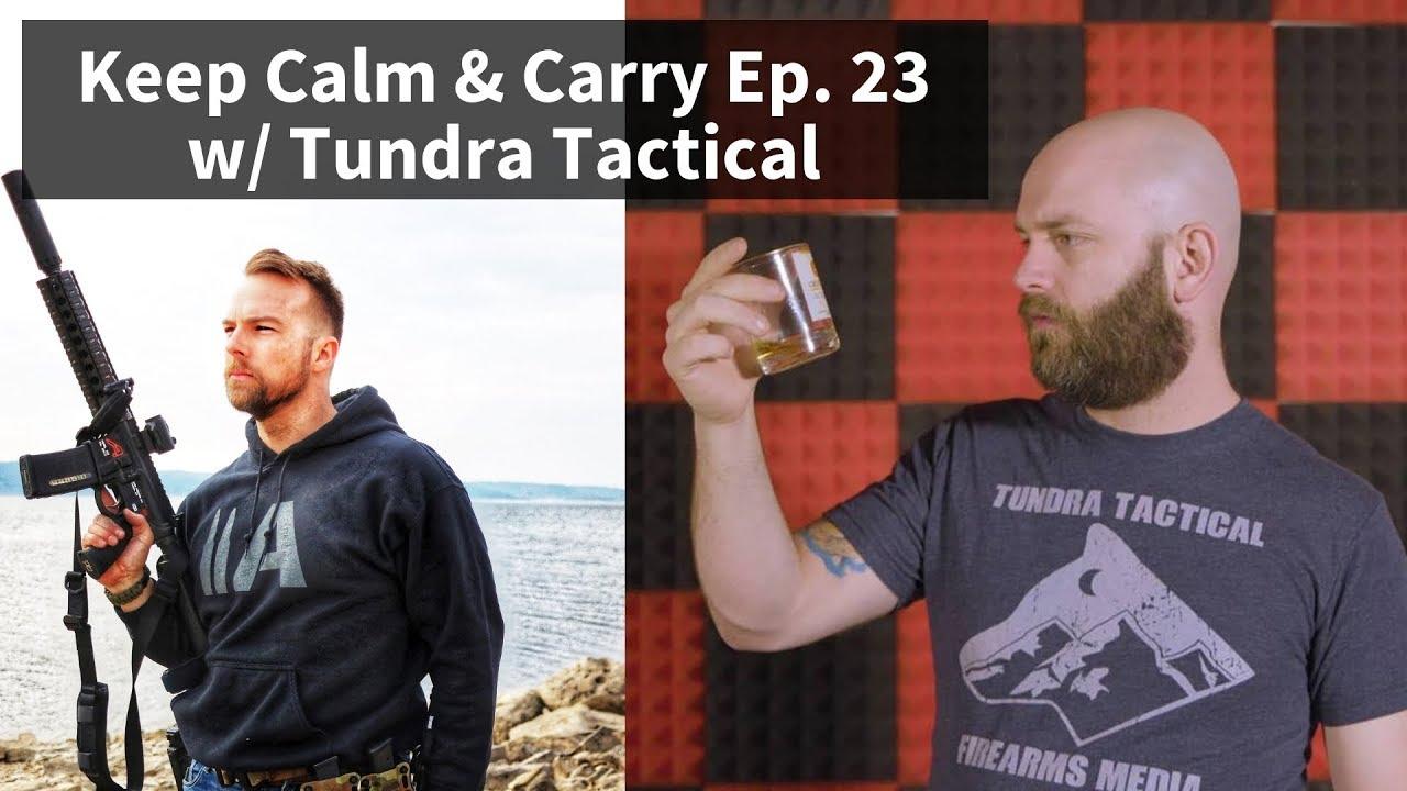 Keep Calm & Carry Ep. 23 w/ Tundra Tactical