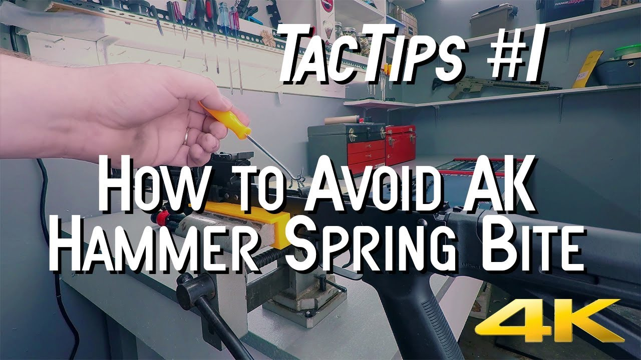TacTips #1 - How to Avoid AK Hammer Spring Bite