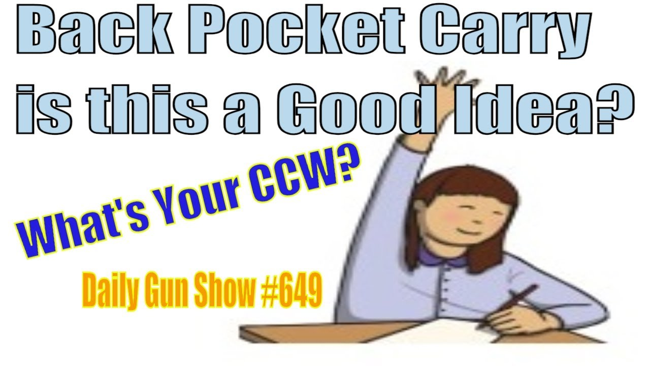 Back Pocket Carry - is this a Good Idea? - What's Your CCW? - Daily Gun Show #649