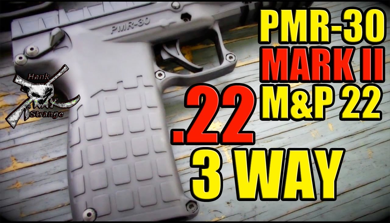 Kel-Tec PMR 30 Vs. Ruger Mark II Vs. S&W M&P 22 Pistols Shooting Review