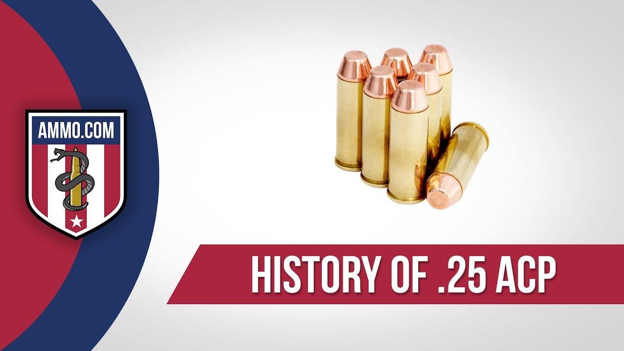 25 ACP Ammo - History