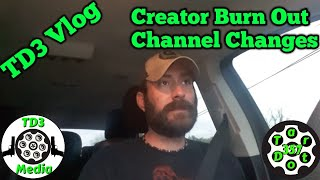 TD3 Vlog || Creator Burn Out and Channel Changes