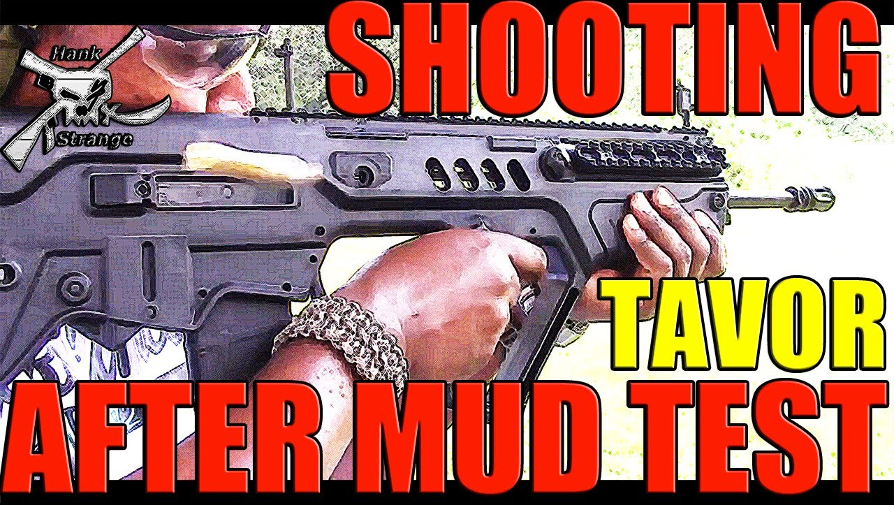 Shooting Tavor After Mud Torture Test Clean Up & Froglube With Hank Strange Pt. 3