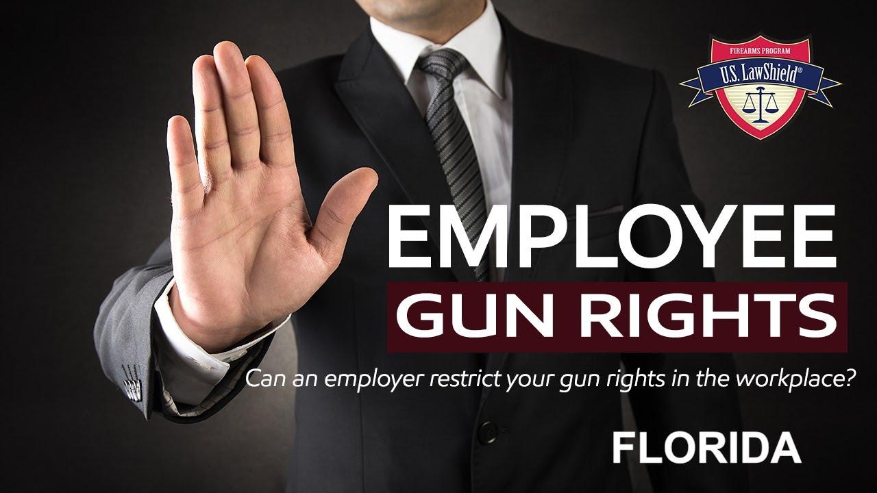 Employee Gun Rights   Florida
