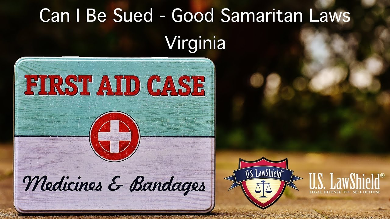 Can I Be Sued? - Good Samaritan Laws - Virginia