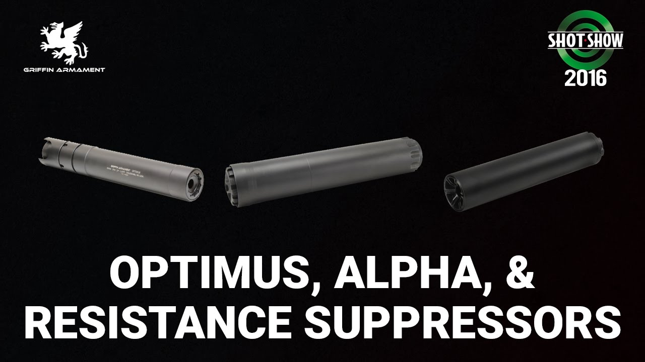 Griffin Armament Optimus, Alpha, and Resistance Suppressors - SHOT Show 2016