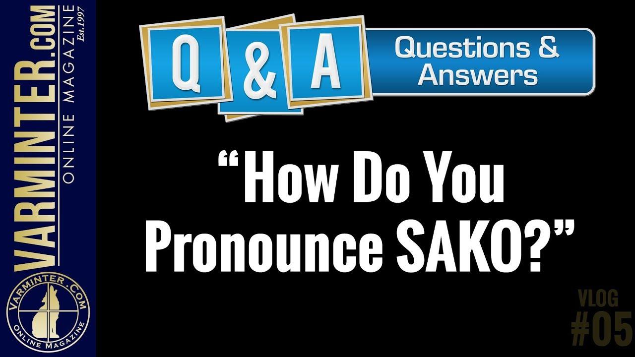 Q&A Vlog:  Is SAKO Pronounced Sock-O or Say-Co?