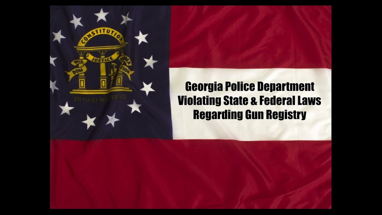 Georgia Police Department Violating State & Federal Laws Regarding Gun Registry