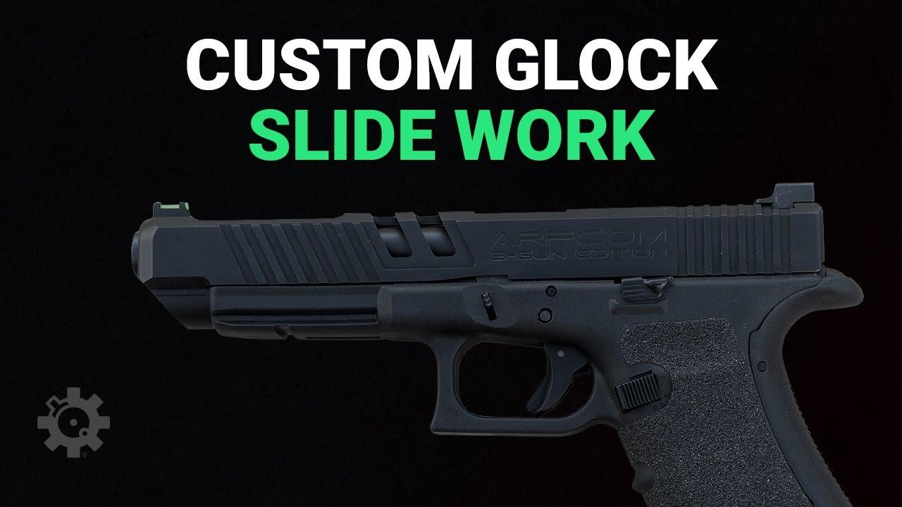 Glock Custom Slide Work